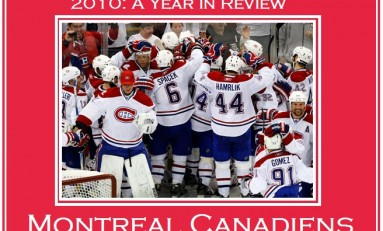 The Montreal Canadiens 2010 Edition: A Year In Review