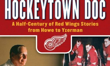 "Book Review- ""Hockeytown Doc"" Gives Readers Rare Perspective"