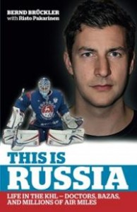 """Bernd Bruckle's book """"This Is Russia"""" highlights the financial craziness that may open the door for Barulin to leave the KHL."""