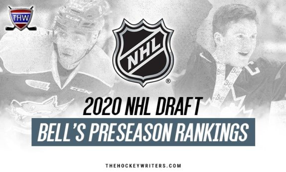 2020 NHL Draft: Bell's Preseason Rankings