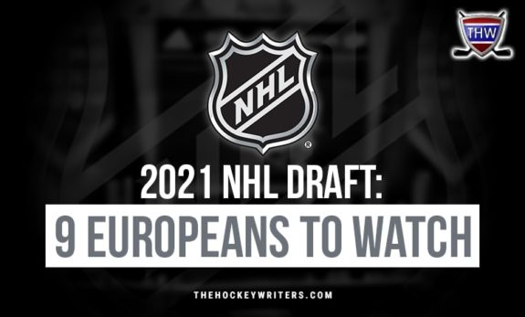 2021 NHL Draft: 9 Europeans to Watch