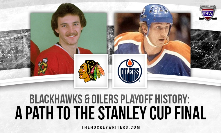 Chicago Blackhawks & Edmonton Oilers Playoff History: A Path to the Stanley Cup Final Wayne Gretzky and Denis Savard