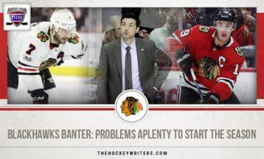 Blackhawks Banter: Problems Aplenty to Start the Season