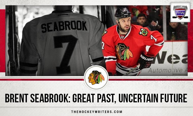 Chicago Blackhawks Brent Seabrook: Great Past, Uncertain Future