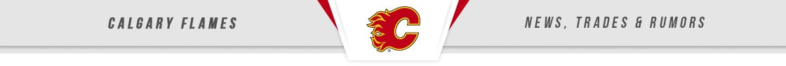 Calgary Flames News, Trades & Rumors