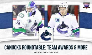 Canucks Roundtable: Team Awards, Memorable Moments & the Playoffs