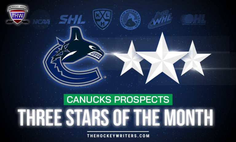 Canucks Prospects Three Stars of the Month NCAA, Swedish Elite League, KHL, AHL, WHL and OHL