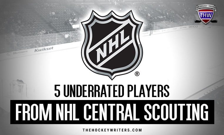 5 Underrated Players From NHL Central Scouting