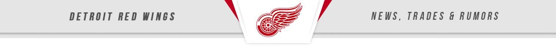 Detroit Red Wings News, Trades & Rumors