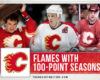 Flames With 100-Point Seasons