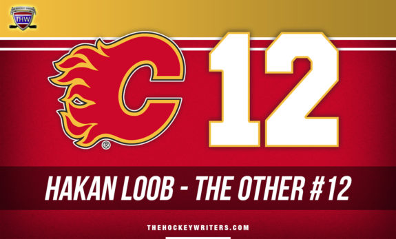 Hakan Loob the other ORIGINAL Calgary Flames legend to wear #12