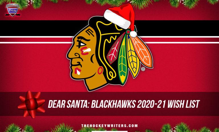 Dear Santa' Chicago Blackhawks Wish List for the 2020-21 Season