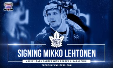 Maple Leafs Banter with Forbes & Baracchini: Mikko Lehtonen Signs