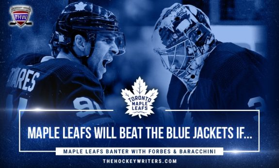 Toronto Maple Leafs Banter with Forbes & Baracchini John Tavares and Frederik Andersen Maple Leafs Will Beat the Blue Jackets if...
