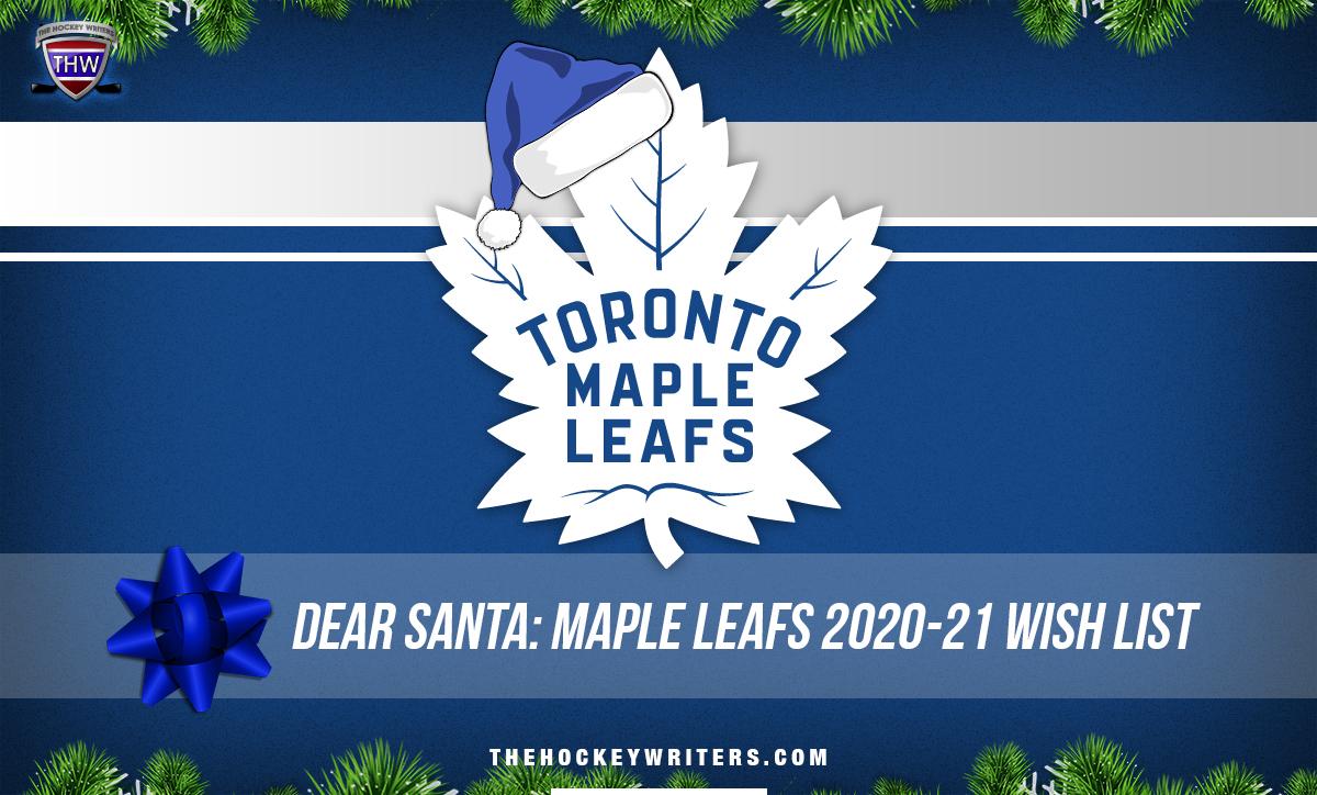 Dear Santa Toronto Maple Leafs Wish List for the 2020-21 Season