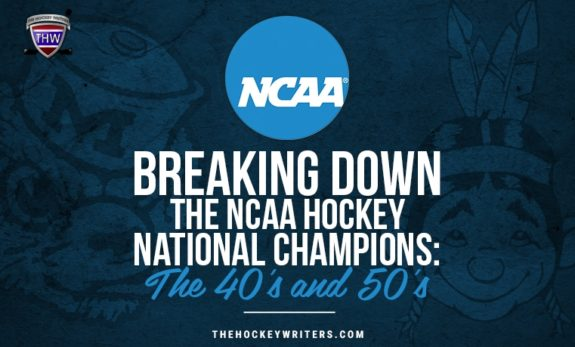Breaking Down the NCAA Hockey National Champions: The 40's and 50's 1948 University of Michigan and 1959 North Dakota Fighting Sioux