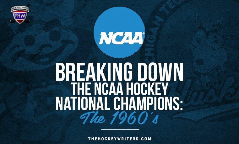Breaking Down the NCAA Hockey National Champions: The 1960's University of Denver and Michigan Tech