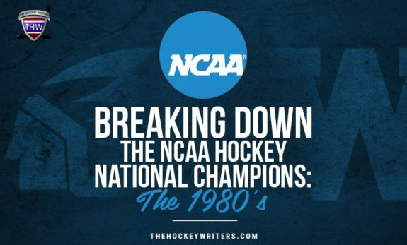 Breaking Down the NCAA Hockey National Champions: The 1980's University of Fighting Sioux and Wisconsin Badger