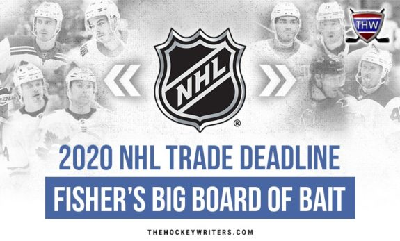 2020 NHL Trade Deadline Fisher's Big Board of Bait