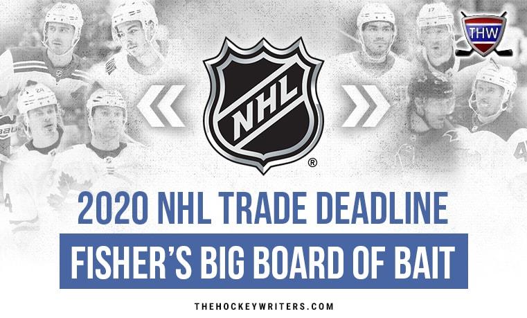 2020 NHL Trade Deadline Fisher's Big Board of Bait