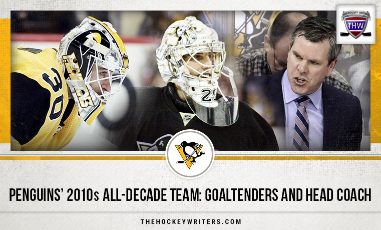 Penguins' 2010s All-Decade Team: Goaltenders and Head Coach Matt Murray, Marc-Andre Fleury, and Mike Sullivan
