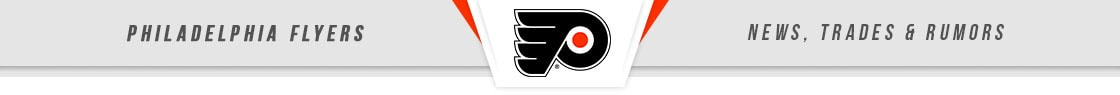 Philadelphia Flyers News, Trades & Rumors