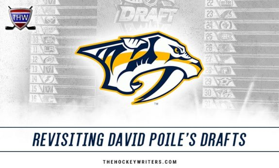 Revisiting David Poile's Drafts Nashville Predators