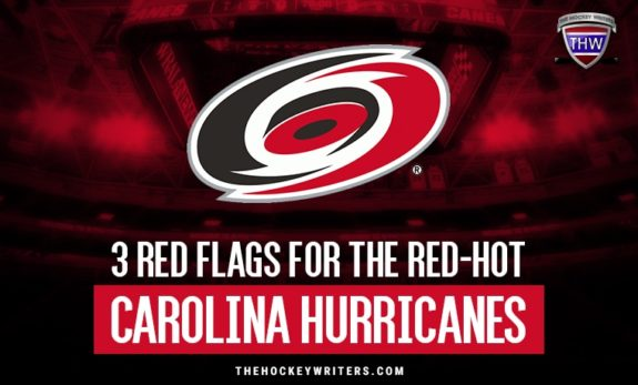 3 Red Flags for the Red-Hot Carolina Hurricanes