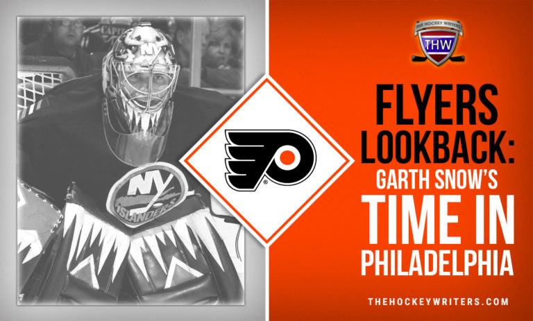 Philadelphia Flyers Lookback: Garth Snow's Time in Philadelphia