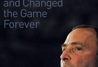 Reviewing The Instigator: How Gary Bettman Remade the NHL and Changed the Game Forever