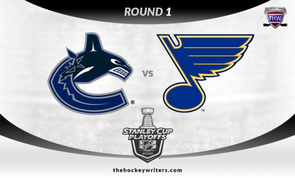2020 Stanley Cup Playoffs Round 1 Vancouver Canucks vs St. Louis Blues