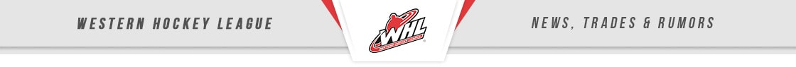 WHL Western Hockey League News, Trades & Rumors