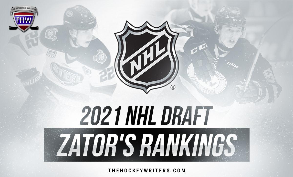 2021 NHL Draft Rankings: Zator's Final 128 Rankings