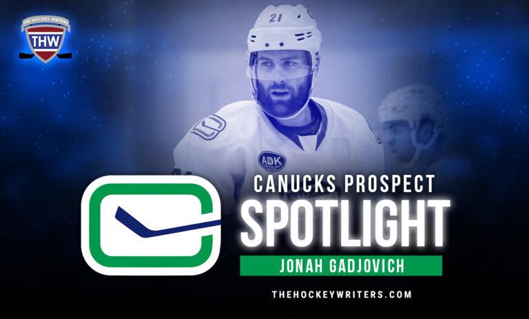 Vancouver Canucks Prospect Spotlight Jonah Gadjovich