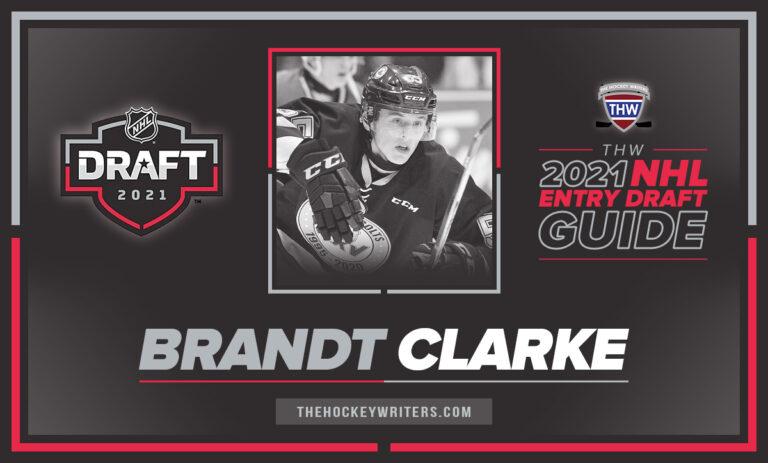 The Hockey Writers 2021 NHL Entry Draft Guide Brandt Clarke