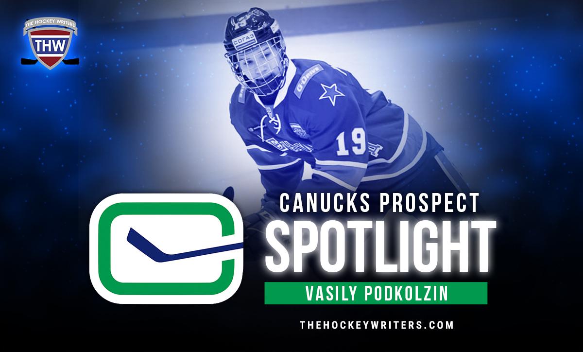 Vancouver Canucks Prospect Spotlight featuring Vasily Podkolzin