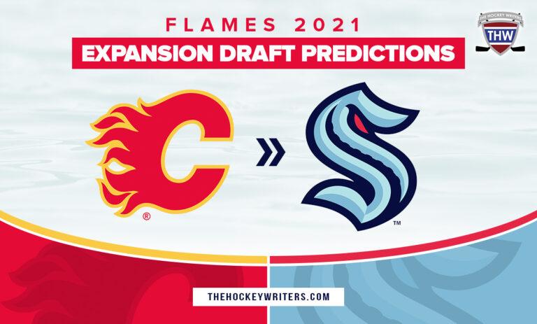 Calgary Flames 2021 Expansion Draft Predictions Seattle Kraken