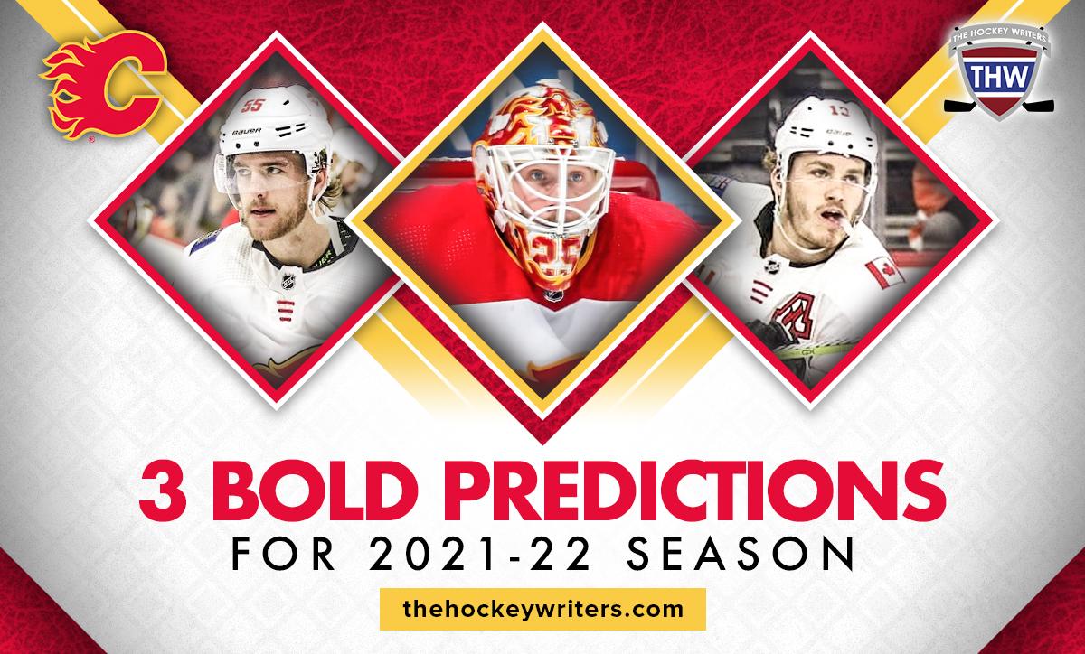 Calgary Flames 3 Bold Predictions for the 2021-22 season Matthew Tkachuk, Jacob Markstrom and Noah Hanifin